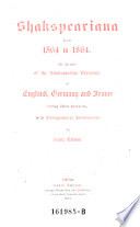 Shaspeariana from 1564 to 1864  An Account on the Shakspearian Literature of England  Germany and France  During 3 Centuries