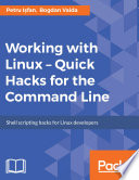 Working with Linux     Quick Hacks for the Command Line