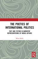 The Poetics of International Politics