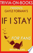If I Stay  A Novel by Gayle Forman  Trivia On Books