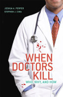 When Doctors Kill : be shocked and intrigued by the...