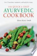 Quick   Easy Ayurvedic Cookbook