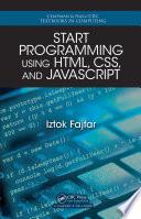 Start Programming Using HTML  CSS  and JavaScript