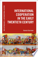 International Cooperation in the Early Twentieth Century