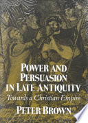 Ebook Power and Persuasion in Late Antiquity Epub Peter Brown Apps Read Mobile