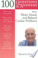 100 Questions & Answers About Heart Attack and Related Cardiac Problems Medical Problems By Eminent Cardiologist Edward K Chung