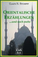 Orientalische Erzaehlungen ...und Mehr
