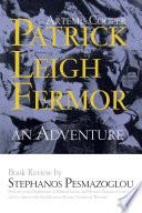 Stephanos Pesmazoglou Book Review For Artemis Cooper S Patrick Leigh Fermor An Adventure