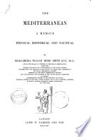 The Mediterranean a Memoir Physical Historical and Nautical by William Henry Smyth