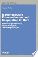 Technikgestützte Kommunikation und Kooperation im Büro
