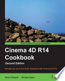 Cinema 4D R14 Cookbook