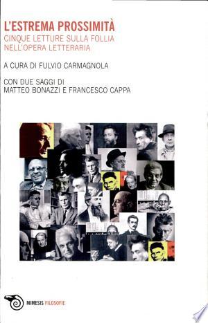 L'estrema prossimità. Cinque letture sulla follia nell'opera letteraria - ISBN:9788884836991