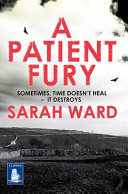 A Patient Fury : to the fire-wrecked property on cross farm...
