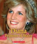 Diana Princess of Wales (A True Book: Queens and Princesses) Book