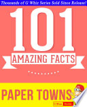 Paper Towns 101 Amazing Facts You Didn T Know