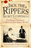 Jack the Ripper's Secret Confession End Of London In 1888 Another Man