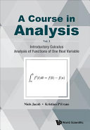 Course in Analysis  a   Volume I  Introductory Calculus  Analysis of Functions of One Real Variable