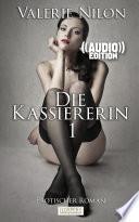 Die Kassiererin 1   Erotischer Roman    Audio