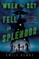 When the Sky Fell on Splendor Book