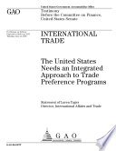 International Trade: the U. S. Needs an Integrated Approach to Trade Preference Programs