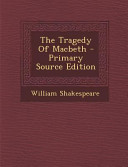 The Tragedy of MacBeth - Primary Source Edition