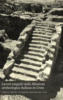 Lavori eseguiti dalla Missione archeologica italiana in Creta