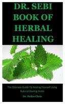 Dr Sebi Book Of Herbal Healing