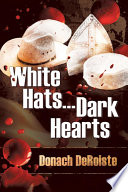 White Hats . . . Dark Hearts Novel White Hats Dark Hearts Kurt Is A
