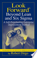 Look Forward Beyond Lean and Six Sigma