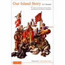 Our Island Story A History of Britain for Boys and Girls: From the Romans to Queen Victoria: Centenary Edition