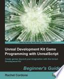 Unreal Development Kit Game Programming with Unrealscript