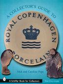 A Collector s Guide to Royal Copenhagen Porcelain