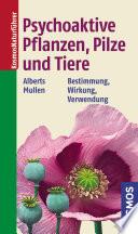 Psychoaktive Pflanzen  Pilze und Tiere