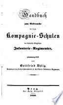 Handbuch zum Gebrauche in den Kompagnie-Sschulen der kaiserlich-königlichen Infanterie-Regimenter