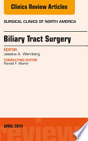 Biliary Tract Surgery An Issue Of Surgical Clinics