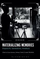 Materializing Memories