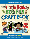 The Little Hands Big Fun Craft Book [Book]
