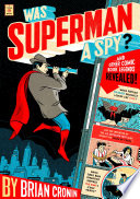 Was Superman A Spy