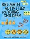 Big Math Activities for Young Children for Preschool, Kindergarten, and Primary Children
