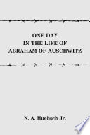 One Day In The Life Of Abraham Of Auschwitz
