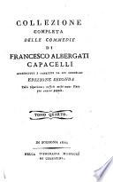Collezione completa delle commedie di Francesco Albergati Capacelli accresciute e corrette da lui medesimo