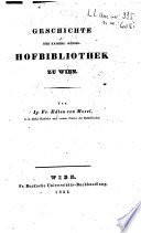 Gesch. der K. K. Hofbibliothek zu Wien
