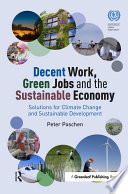 Decent Work  Green Jobs and the Sustainable Economy