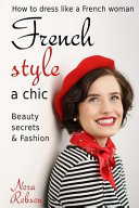 French Style  a Chic  How to Dress Like a French Woman