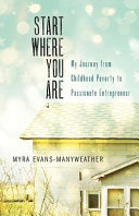 download ebook start where you are: my journey from childhood poverty to passionate entrepreneur pdf epub