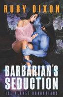 Barbarian s Seduction  A Scifi Alien Romance Book PDF