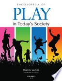 Encyclopedia Of Play In Today S Society