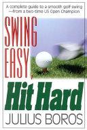 Swing Easy  Hit Hard
