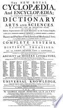 THE NEW ROYAL CYCLOPAEDIA  And ENCYCLOPAEDIA  OR  COMPLETE MODERN AND UNIVERSAL DICTIONARY OF ARTS AND SCIENCES