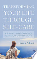 Transforming Your Life Through Self Care